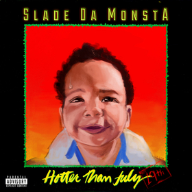 Hotter Than July 19th Slade Da Monsta front cover