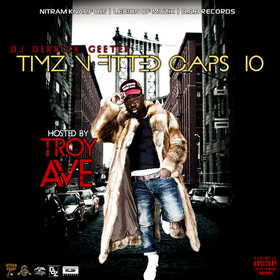 Timz N Fitted Caps 10 ( Hosted By Troy Ave ) DJ DERRICK GEETER front cover