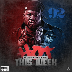 Hot This Week 92 by DJ Dirty Dollarz