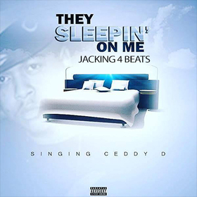 They Sleepin On Me Ceddy D front cover