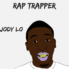 Jody Lo -- Rap Trapper new rap game front cover