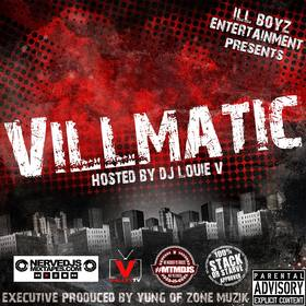 Villmatic [Hosted by Dj Louie V & MTMDjs]  iLL-Boyz front cover