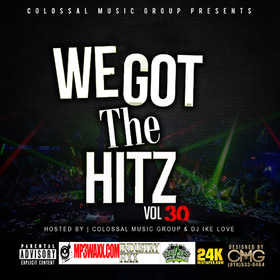 We Got The Hitz Vol.30 Presented By CMG Colossal Music Group front cover