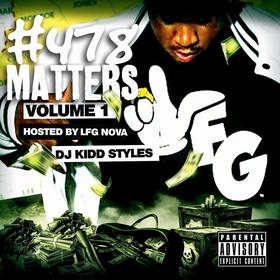 478 Matters Vol.1 (Hosted By LFG Nova) DJ Kidd Styles front cover