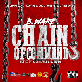 Chain Of Command By B. Ware Hosted by Chill Will & Dj Big Boi CHILL iGRIND WILL front cover