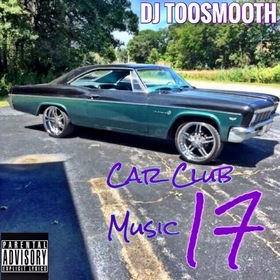 Car Club Music 17 DJ TooSmooth front cover