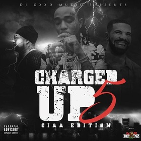 Charged Up 5 (CIAA Edition) DJ Gxxd Muzic front cover
