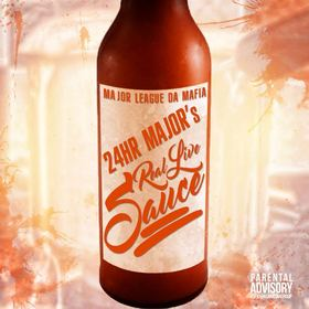 Real Live Sauce by 24 Hr Major