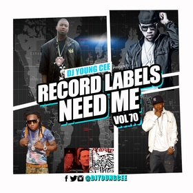 Dj Young Cee- Record Labels Need Me Vol 70 Dj Young Cee front cover
