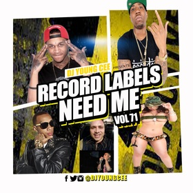 Dj Young Cee- Record Labels Need Me Vol 71 Dj Young Cee front cover
