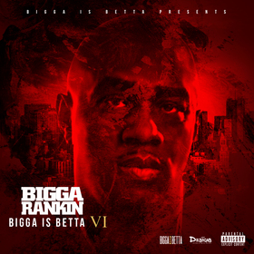 Bigga Is Betta Vol. 6 Bigga Rankin front cover