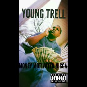 Young Trell - Money Motivated Nigga Heavy Gee front cover