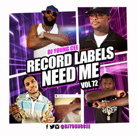 Dj Young Cee- Record Labels Need Me Vol 72 Dj Young Cee front cover