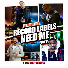 Dj Young Cee- Record Labels Need Me Vol 74 Dj Young Cee front cover