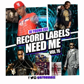 Dj Young Cee- Record Labels Need Me Vol 76 Dj Young Cee front cover