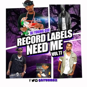 Record Labels Need Me Vol. 77 Dj Young Cee front cover