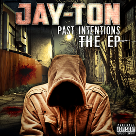 Past Intentions: The EP :: Jay-Ton Dj Trey Cash front cover