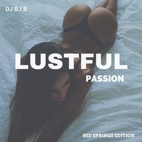 Lustful Passion (Bed Springs Edition) DJ B.I.B front cover