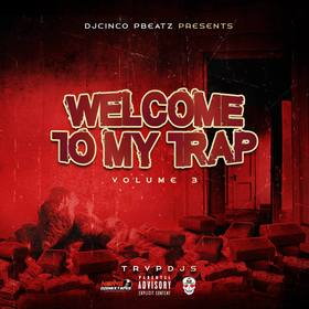 Welcome To My Trap Volume 3 #TrapMusic DJ Cinco P Beatz front cover