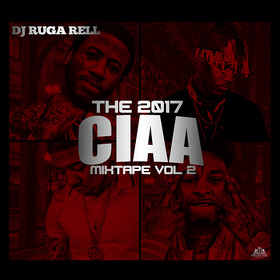 The 2017 CIAA Mixtape Vol. 2 DJ Ruga Rell front cover
