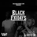 Black Fridays by Dolla Black