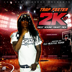 Trap Foster - 2K17 (First Round Draft Pick) Dj Hustle Man front cover