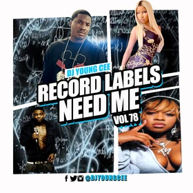 Dj Young Cee- Record Labels Need Me Vol 78 Dj Young Cee front cover