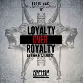 Loyalty Over Royalty Eddie mac front cover