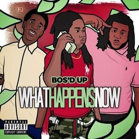 What Happens Now Bos'D Up front cover