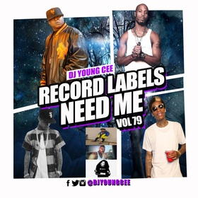 Dj Young Cee- Record Labels Need Me Vol 79 Dj Young Cee front cover