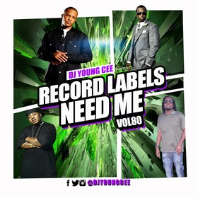 Dj Young Cee- Record Labels Need Me Vol 80 Dj Young Cee front cover