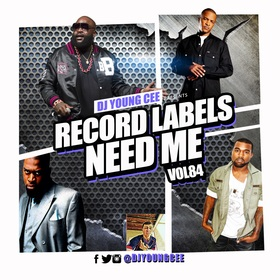 Dj Young Cee- Record Labels Need Me Vol 84 Dj Young Cee front cover