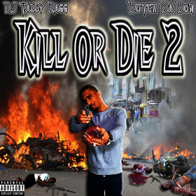 Kill Or Die 2 Dutch Da Don front cover