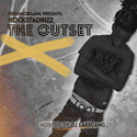 The Outset by Rocksta Drizz