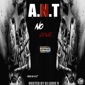 No Love [DJ Louie V Certified] A.N.T front cover
