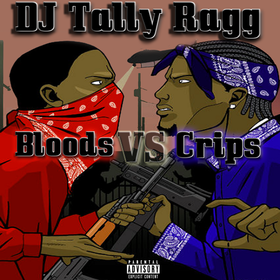 Bloods Vs Crips Vol 1 DJ Tally Ragg front cover