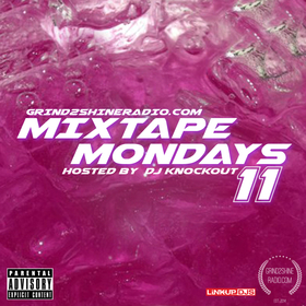 Mixtape Mondays 11 Grind2ShineRadio front cover
