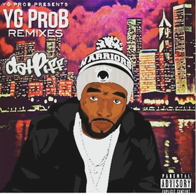 YG ProB Remixes EP Vol. 1 YG Prob front cover