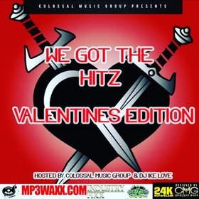 We Got The Hitz: Valentines Day Edition Presented By CMG Colossal Music Group front cover