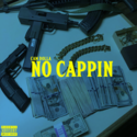 No cappin by Serious Bizz Ent