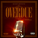 Overdue by Mickey Trifecta
