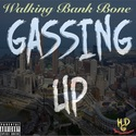 Gassing Up by Walking Bank Bone