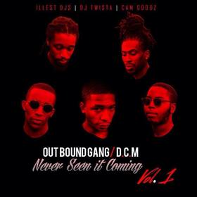 Outbound Gang / D.C.M - Never Seen It Coming Illest DJs front cover