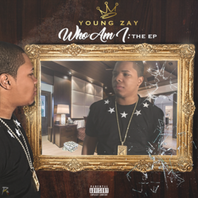 WHO AM I: THE EP Young Zay front cover