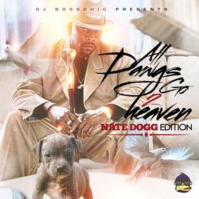 All Dogs Go 2 Heaven (Nate Dogg Edition) DJ Boss Chic front cover