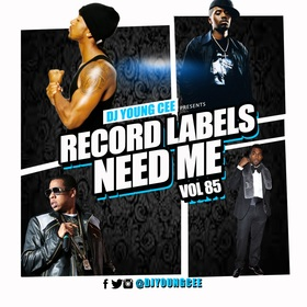 Dj Young Cee- Record Labels Need Me Vol 85 Dj Young Cee front cover