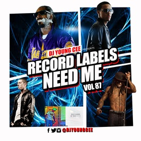 Dj Young Cee- Record Labels Need Me Vol 87 Dj Young Cee front cover