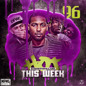 Hot This Week 96 by DJ Dirty Dollarz