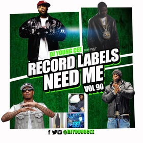 Dj Young Cee- Record Labels Need Me Vol 90 Dj Young Cee front cover