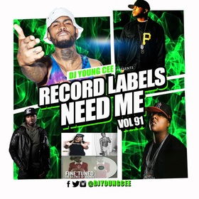 Dj Young Cee- Record Labels Need Me Vol 91 Dj Young Cee front cover
